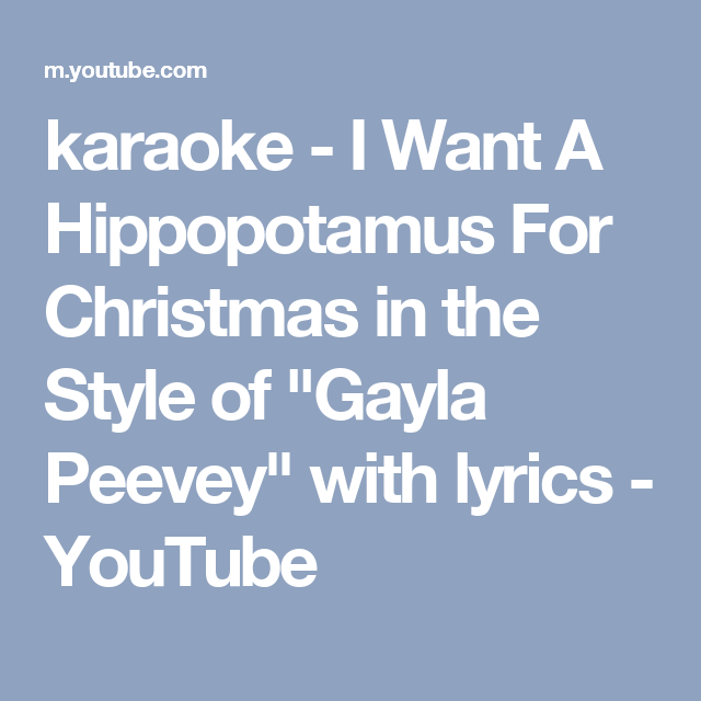 I Want A Hippopotamus For Christmas Lyrics.Karaoke I Want A Hippopotamus For Christmas In The Style