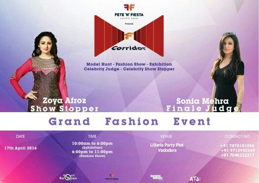 The Grand Fashion Event 2016  Fete n' Fiesta presents F Corridor place to showcase your talent best platform for upcoming models and fashion designers with judge #Sonia_Mehra & showstopper #Zoya_Afroz   Theme - Indo Western  Venue: Lilleria Party Plot.Vadodara Date: 17th April 2016  Contact: 7878181008 , 7046222217  #YouthBarodian #FCorridor #FeteNFiesta ✌