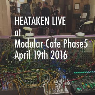 Hataken - Live at Modular cafe phase5 April 19th 2016