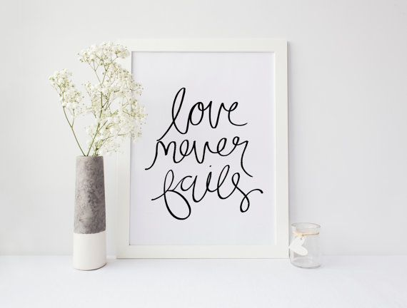 Love Never Fails Print Includes 8x10, 300dpi JPG Handwritten & Digitized so that you can DOWNLOAD INSTANTLY and print at home! Use thicker paper