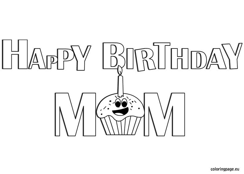 Happy Birthday Mom Coloring With Images Happy Birthday Mom