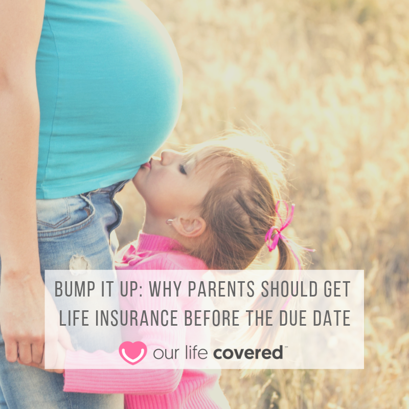Bump It Up Why Parents Should Get Life Insurance Before