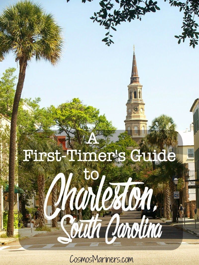 a first timer s guide to historic charleston south carolina where