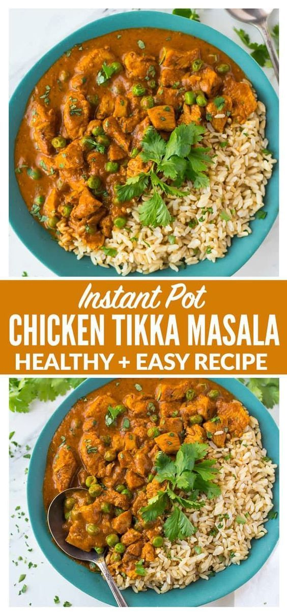 Instant Pot Chicken Tikka Masala A Healthy Easy Version Of Authentic Indian Chicken Tikka