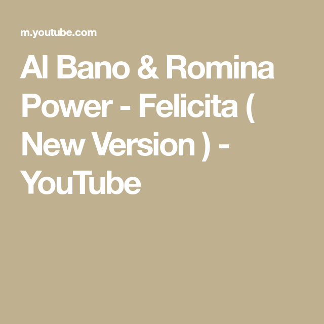 Al Bano Romina Power Felicita New Version Youtube Piosenki