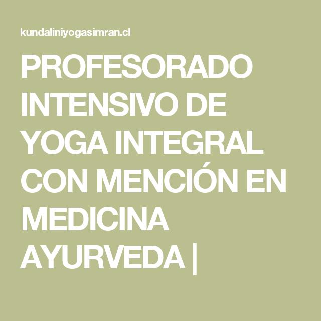PROFESORADO INTENSIVO DE YOGA INTEGRAL CON MENCIÓN EN MEDICINA AYURVEDA  901bfb76872c