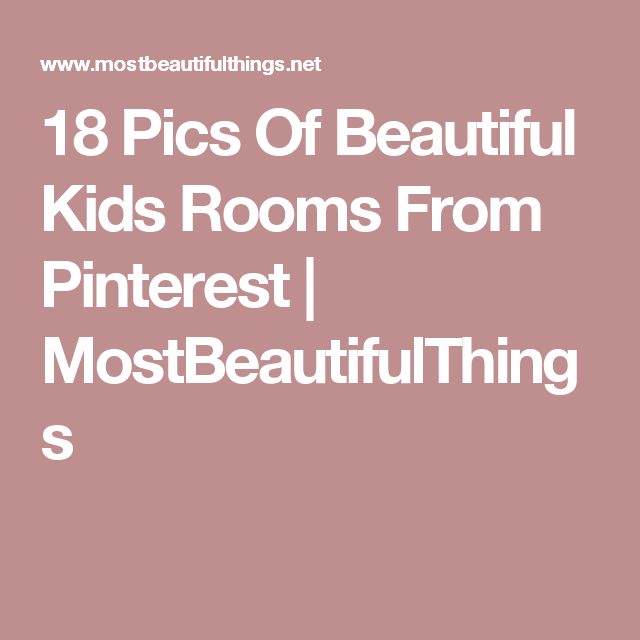 18 Pics Of Beautiful Kids Rooms From Pinterest | MostBeautifulThings