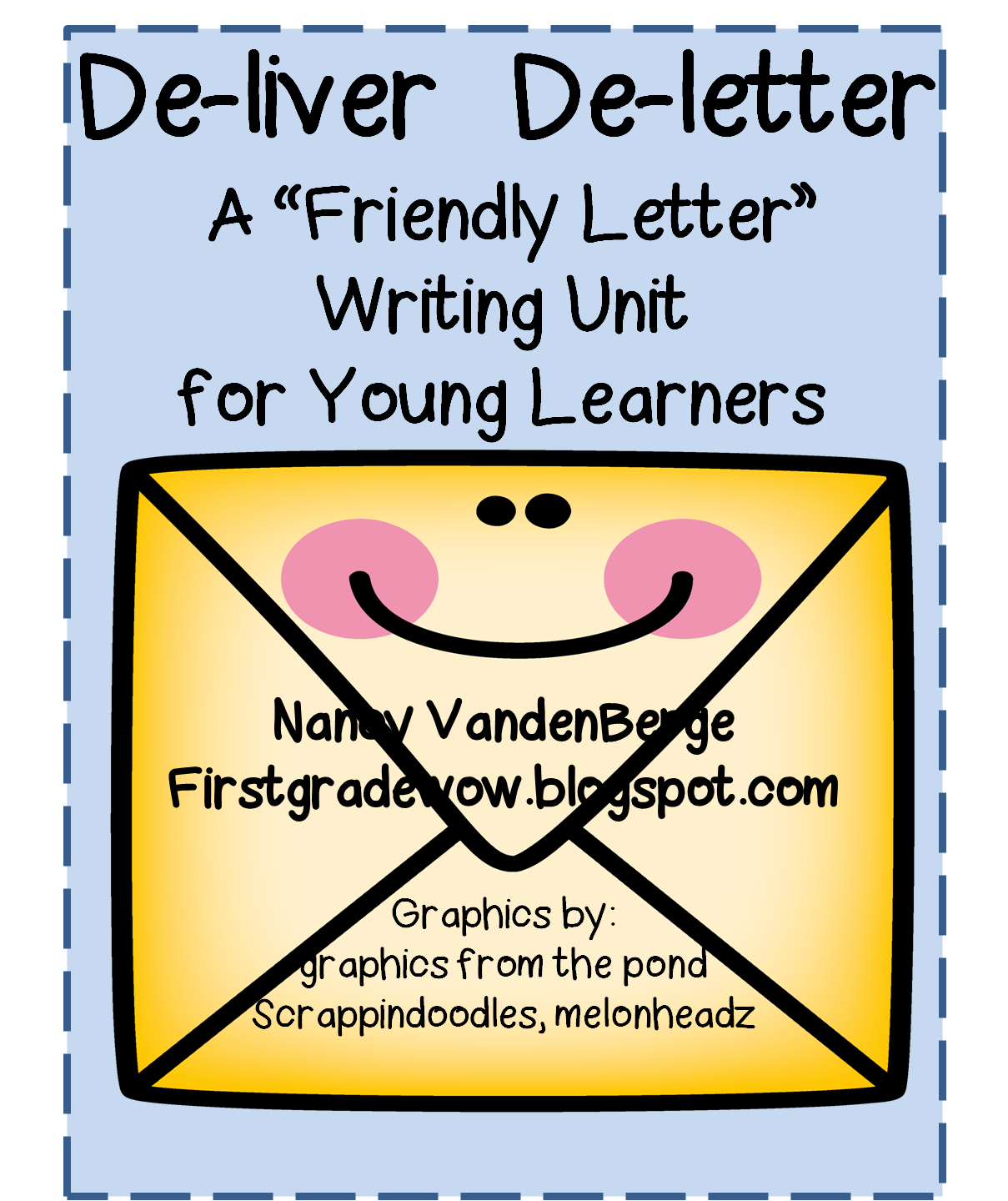 DeLiver DeLetter First Grade Wow    Friendly Letter