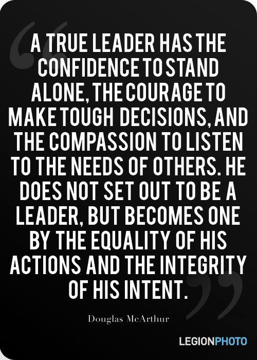 A true leader has the confidence to stand alone. The