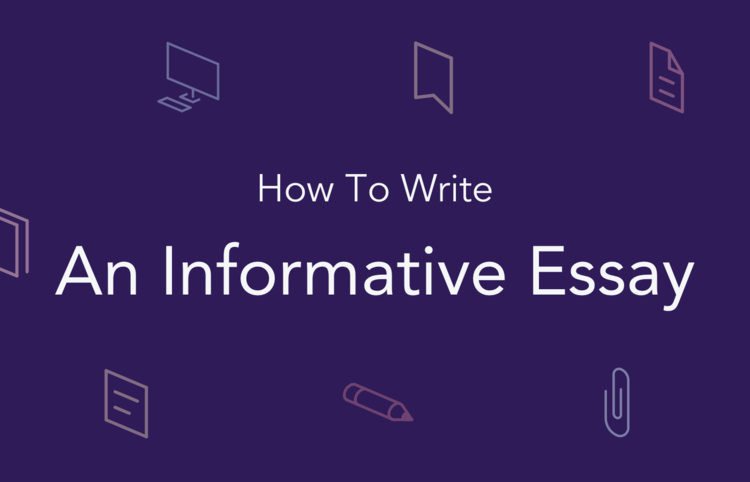 How To Write An Informative Essay Register Now And Get Assistance