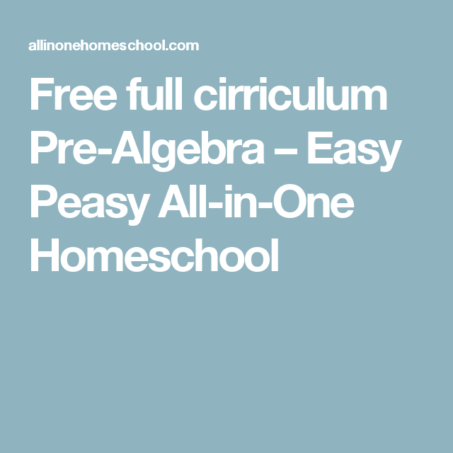 Free full cirriculum Pre-Algebra – Easy Peasy All-in-One Homeschool ...