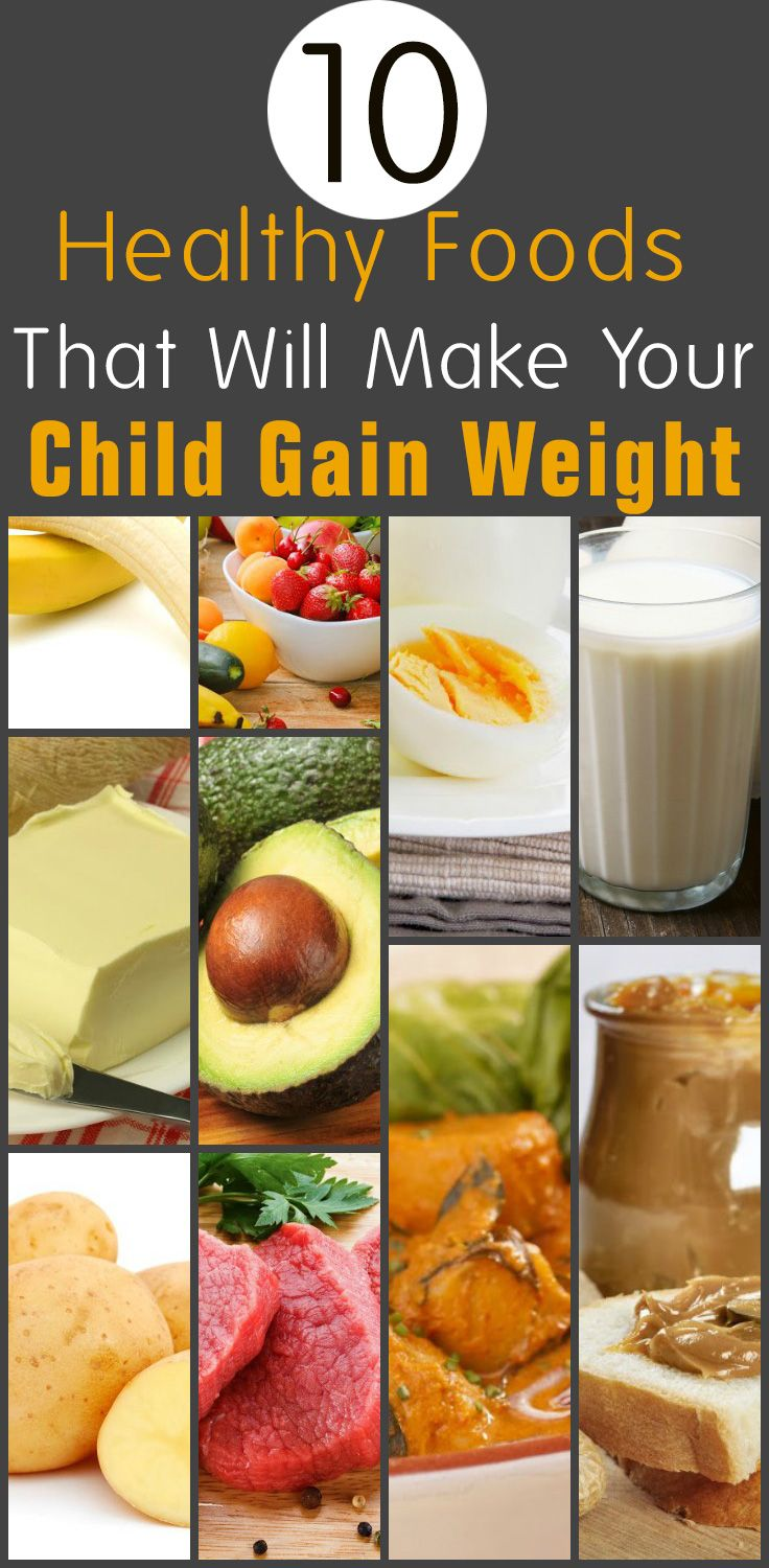 top 10 healthy weight gain foods for kids alyssa pinterest
