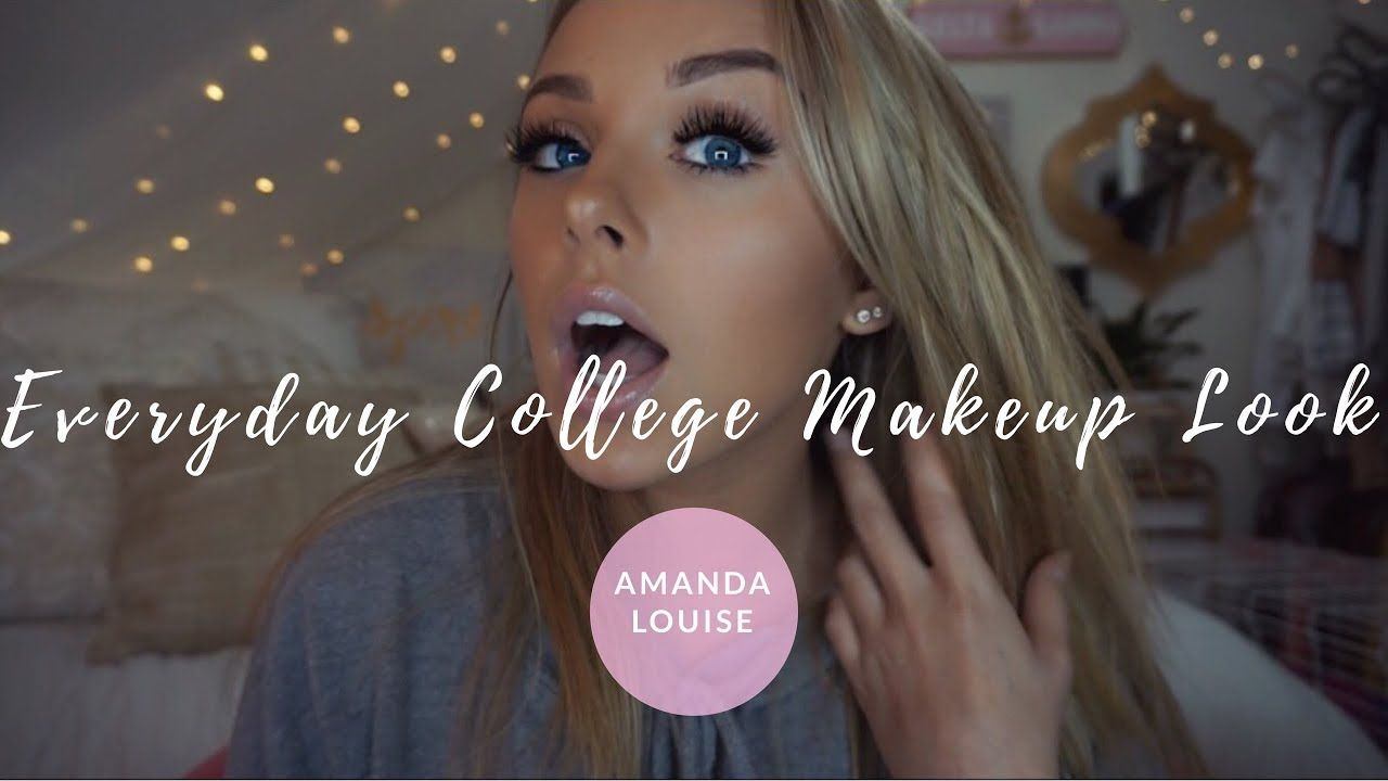 Everyday College Makeup Look ll Amanda Louise -   17 college makeup Everyday ideas