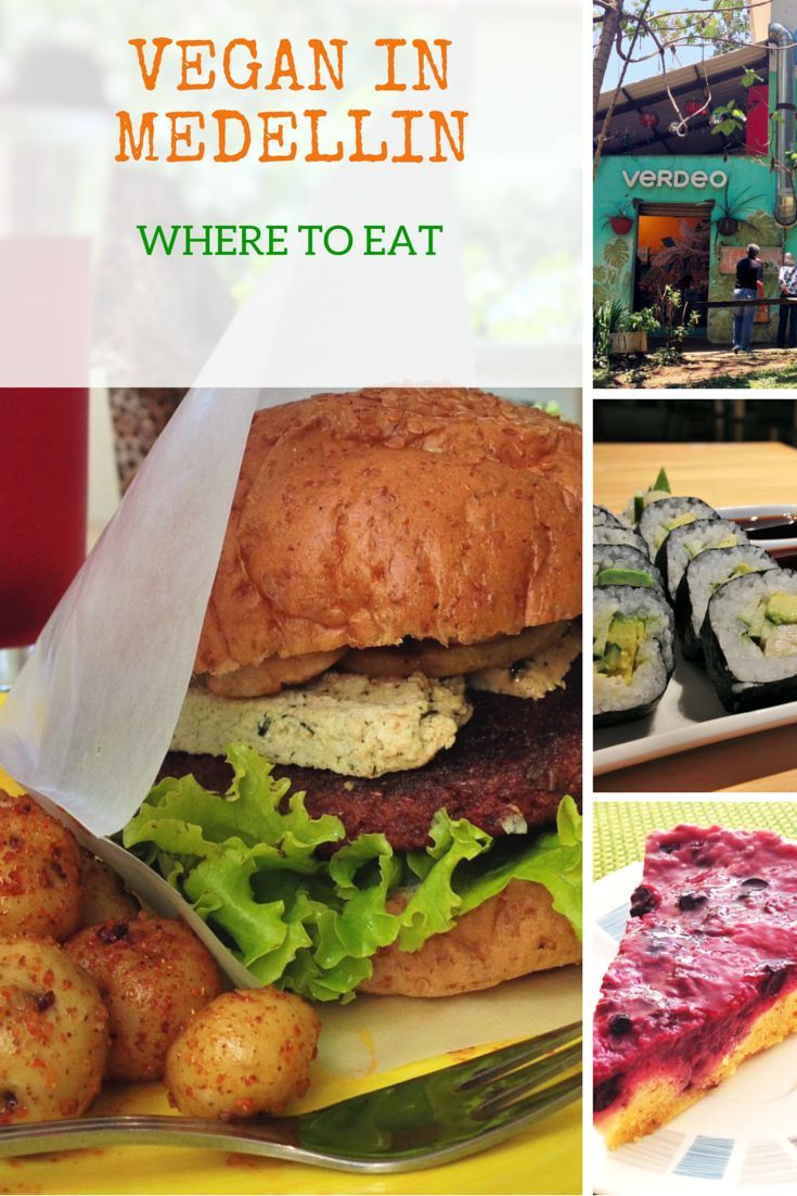 Vegan In Medellin Colombia Where To Eat Out Veggie Visa Vegan Travel Eat Best Vegan Restaurants