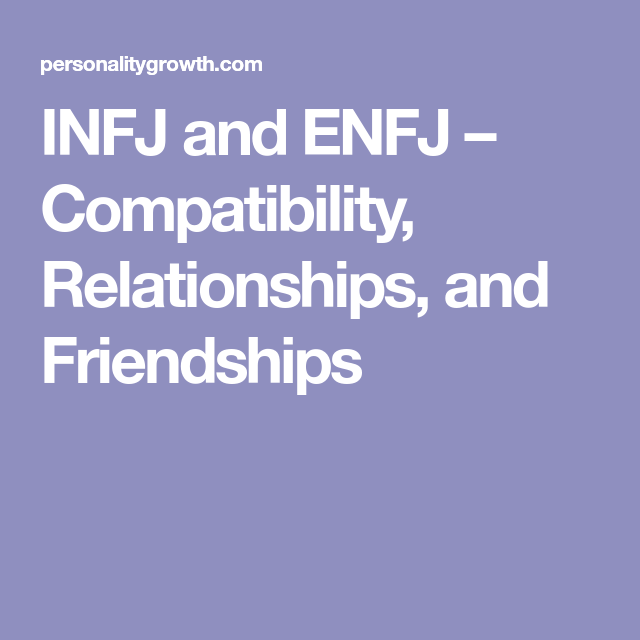 Enfj and infj compatibility