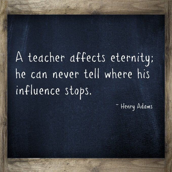 Image result for a teacher affects eternity he can never tell where his influence stops