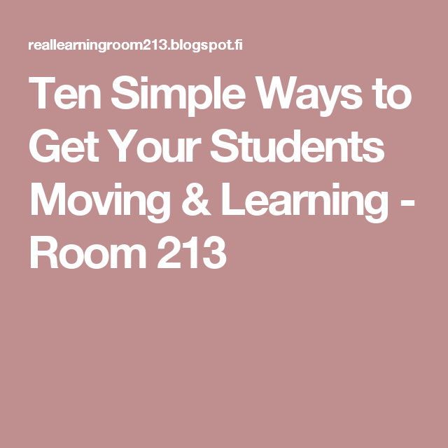 Ten Simple Ways to Get Your Students Moving & Learning - Room 213