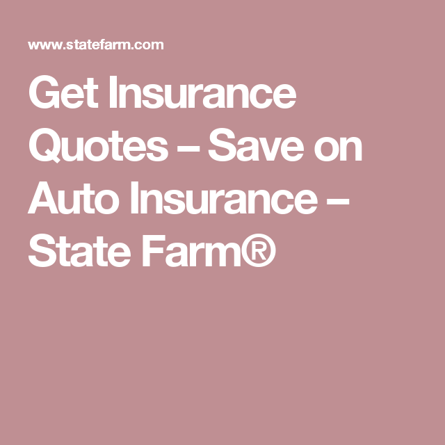 Get Insurance Quotes Save On Auto Insurance State Farm