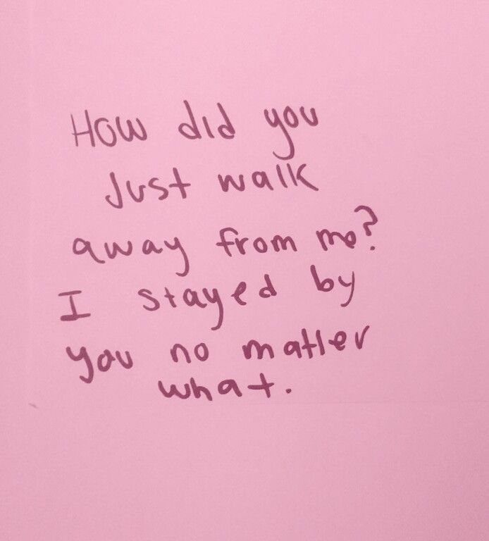 How did you just walk away from me?