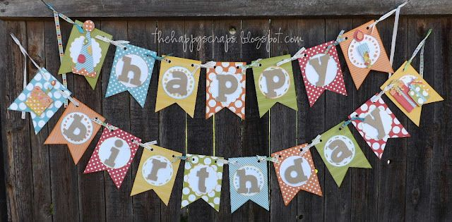 Happy Birthday Banner at www.thehappyscraps.com Made using the ...