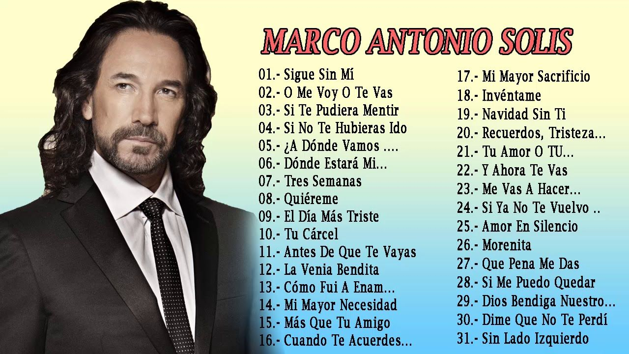 Marco Antonio Solis Sus Mejores Canciones 30 Grandes Exitos