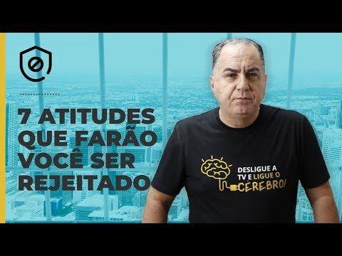 72232fb40 7 Atitudes que Farão Você ser Rejeitado | Ivan Maia | conselhos ...