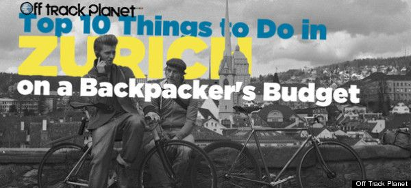 10 Things To Do In Zurich On A Backpacker's Budget