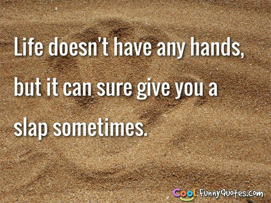 Funny Quote Funny Quotes About Life Funny Life Lessons Inspirational Humor