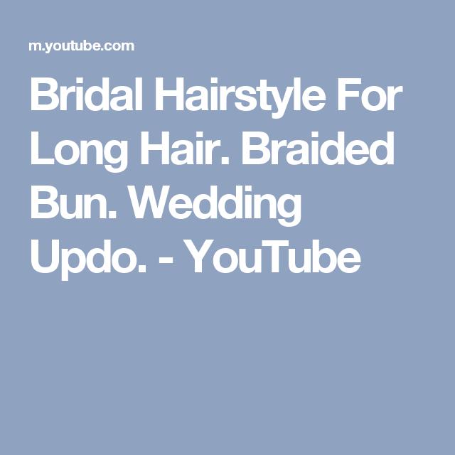 Wedding Juda Hairstyle Video: Bridal Hairstyle For Long Hair. Braided Bun. Wedding Updo