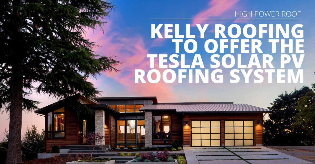 Kelly Roofing To Offer The Tesla Solar PV Roofing System