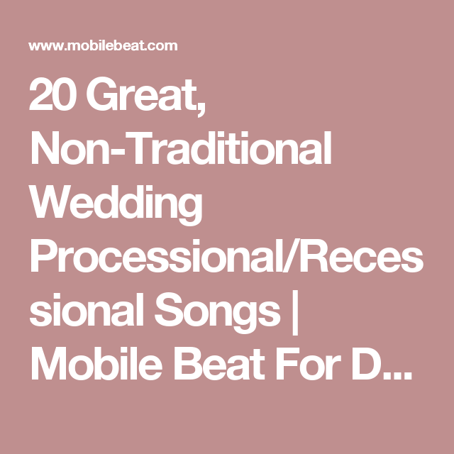 Wedding Recessional Songs 2017.20 Great Non Traditional Wedding Processional Recessional Songs