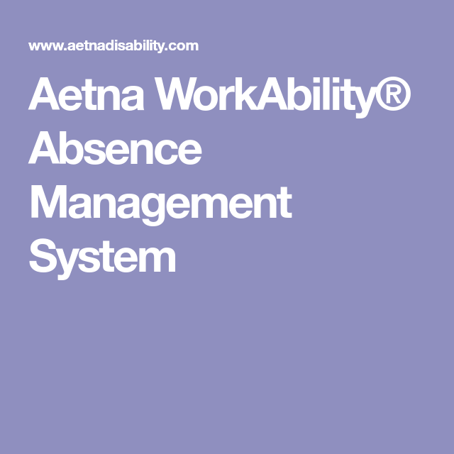 Aetna WorkAbility® Absence Management System | work