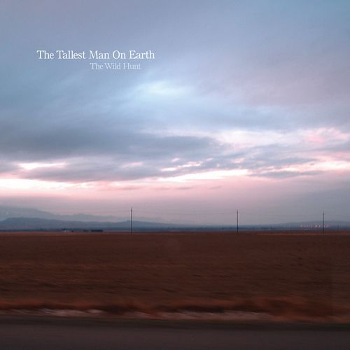 """The Tallest Man On Earth """"Kids on the Run"""" (from 'The Wild Hunt')"""
