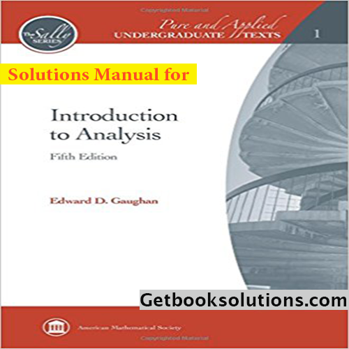 This is solutions manual for Introduction to Analysis 5th by