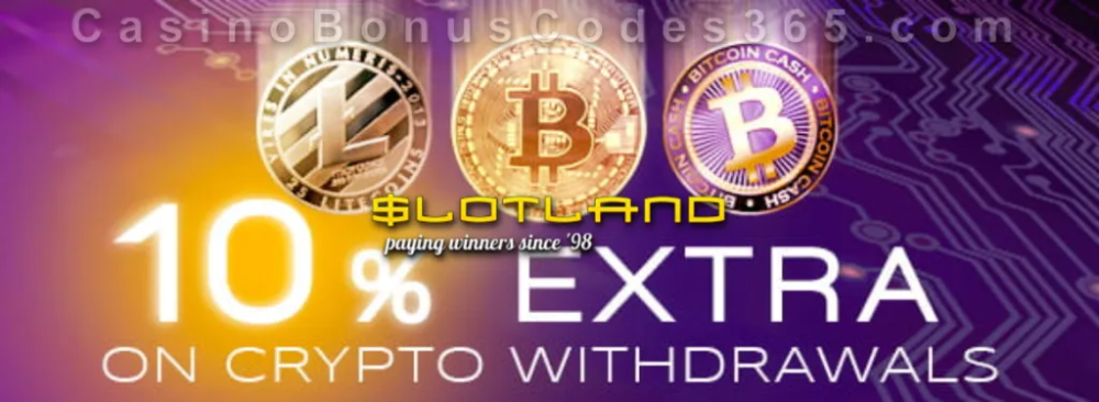 Slotland Casino 10% Extra on Crypto Withdrawal | Casino Bonus Codes 365