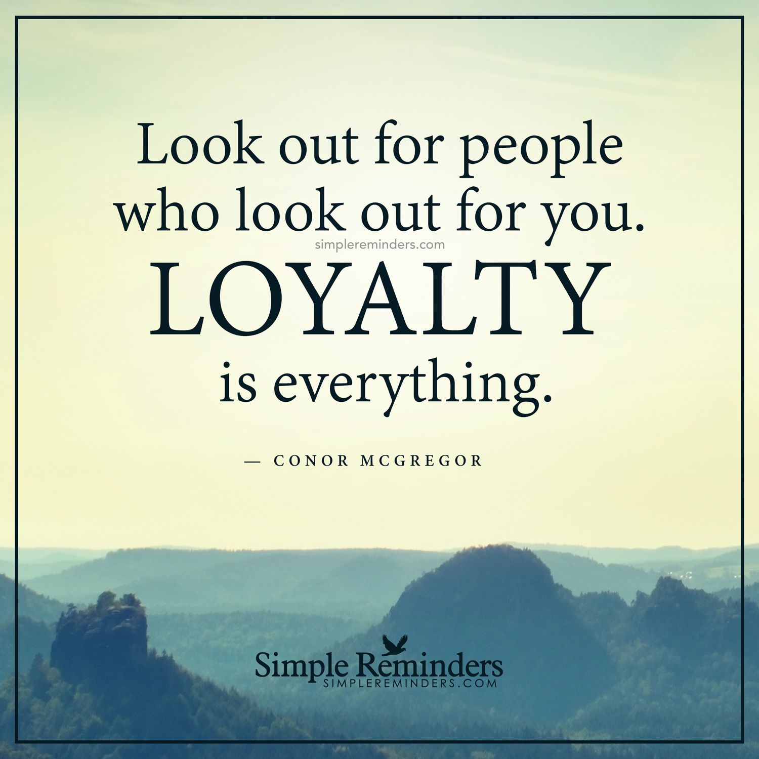 Loyalty Is Everything By Conor Mcgregor Simple Reminders Inspirational Quotes Inspirational Words