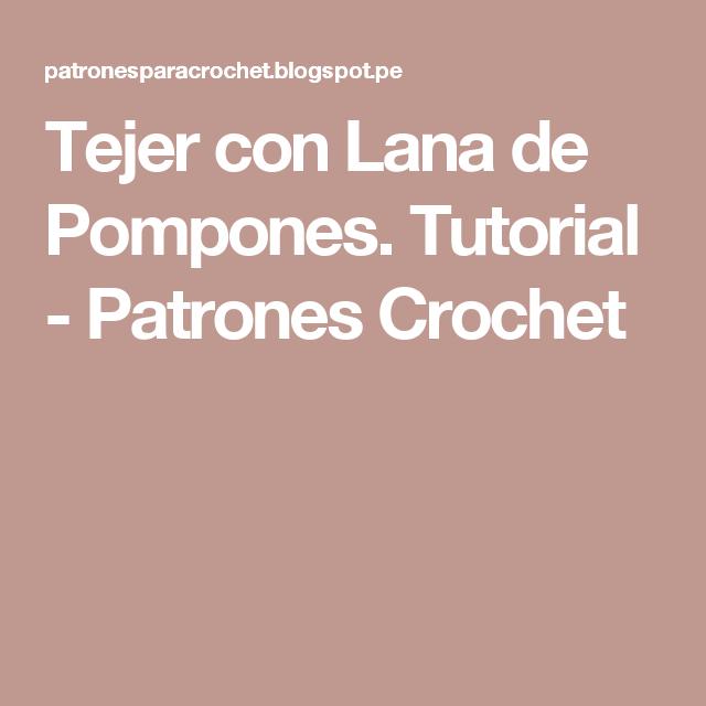 Tejer con Lana de Pompones. Tutorial - Patrones Crochet   Bufandas ...