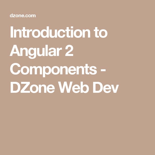 Introduction To Angular 2 Components