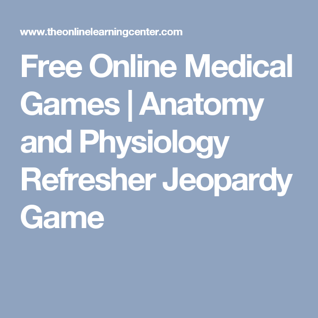 Fine Free Online Anatomy Games Mold Anatomy And Physiology Biology