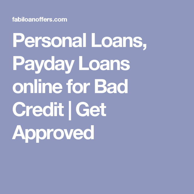 Personal Loans Payday Loans Online For Bad Credit Get Approved