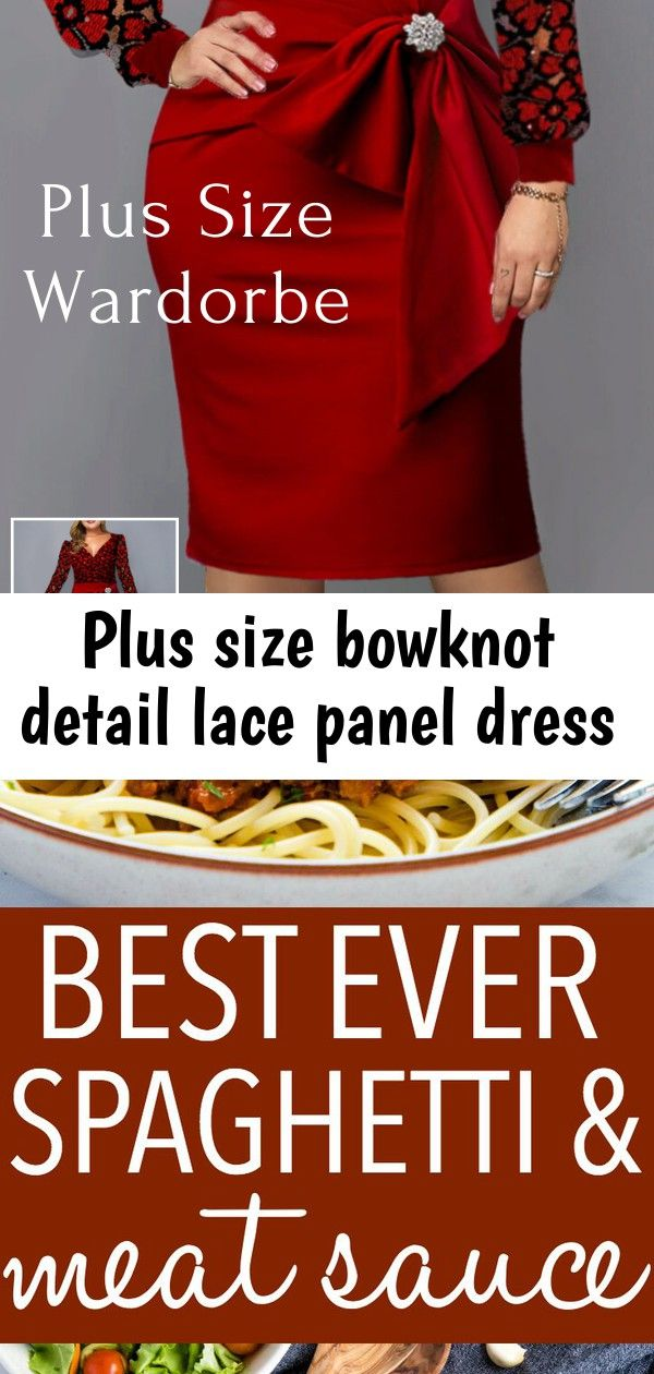 Plus size bowknot detail lace panel dress Discount s 20 OFF 10050 OFF200CodeDAY11ONLY TWO DAYSrotitadressesplussize This Best Ever Spaghetti and Meat Sauce recipe is the...
