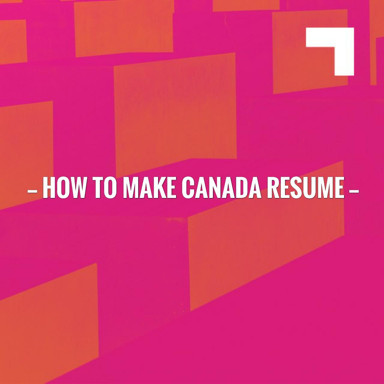 New on my blog! how to make Canada resume http://learn.jobisite.com ...
