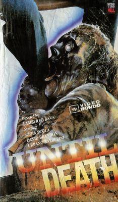 Aż do śmierciaka Until Deathaka Brivido giallo: Per sempreDirector: Lamberto Bava1987imdbVideo Rondo