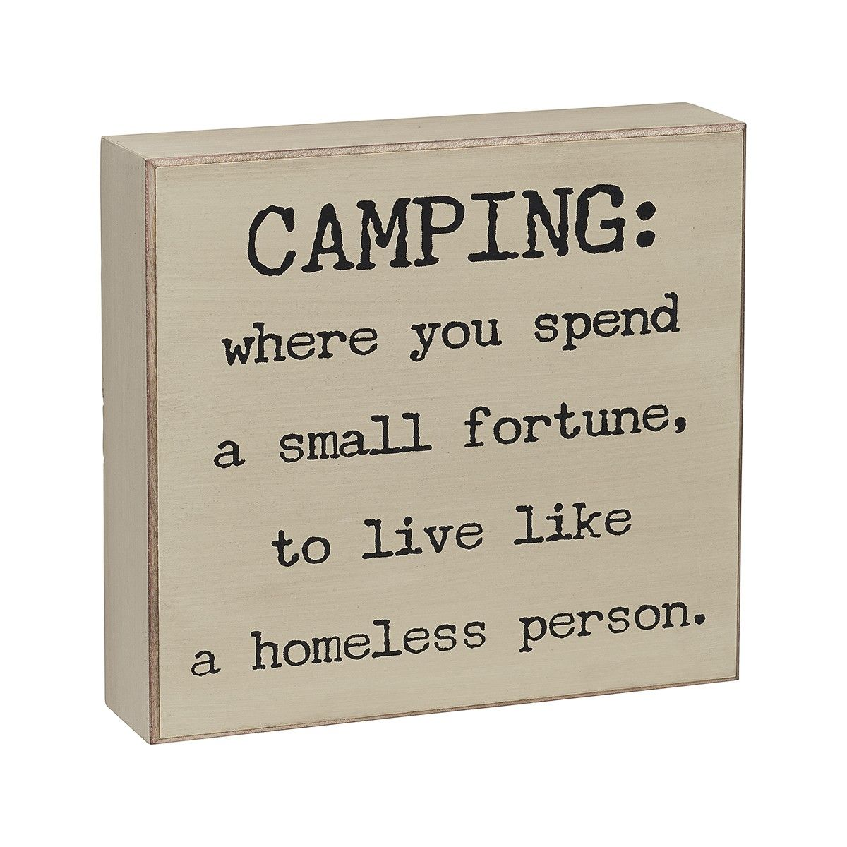 Camping: where you spend a small fortune, to live like a homeless ...