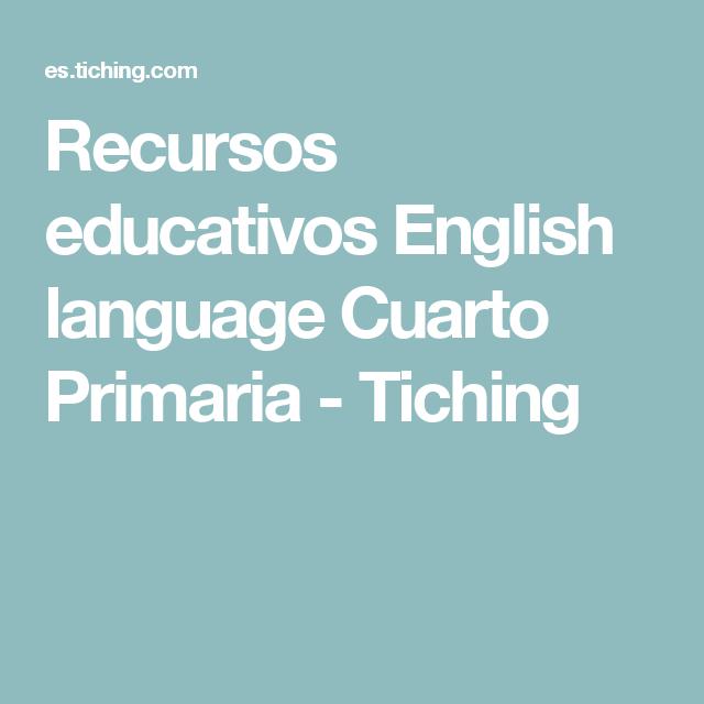Recursos educativos English language Cuarto Primaria - Tiching | ESL ...