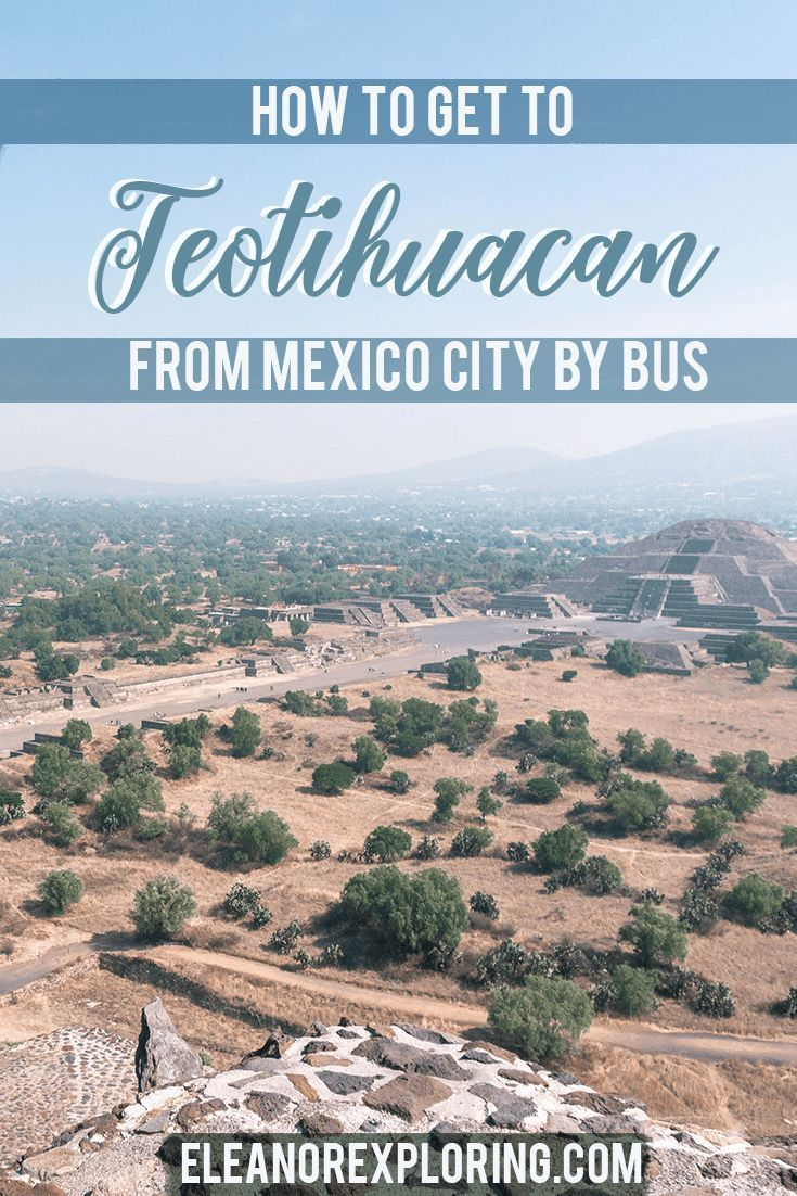 How Get To The Teotihuacan Pyramids From Mexico City By