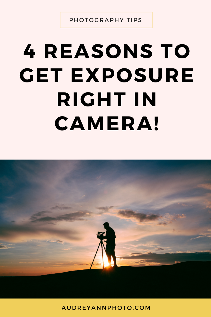 4 Reasons To Get Exposure Right In Camera Photography Tips For