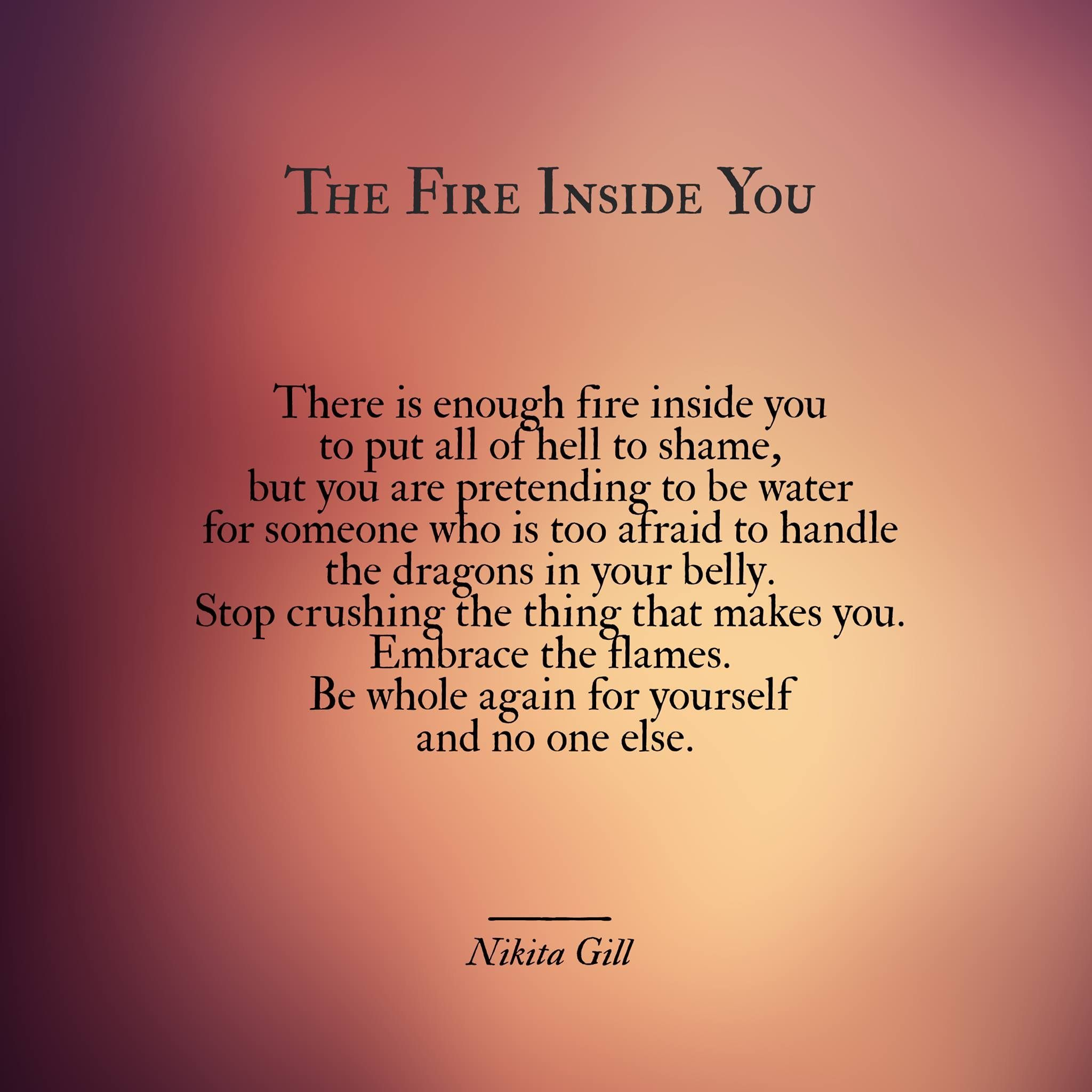 Fire Quotes The fire inside you Nikita Gill | QUOTES Fire Quotes