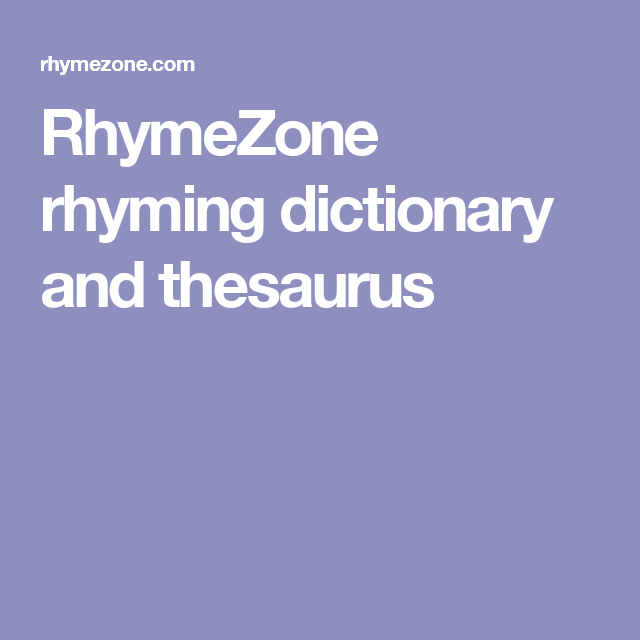 rhymezone rhyming dictionary and thesaurus living life pinterest