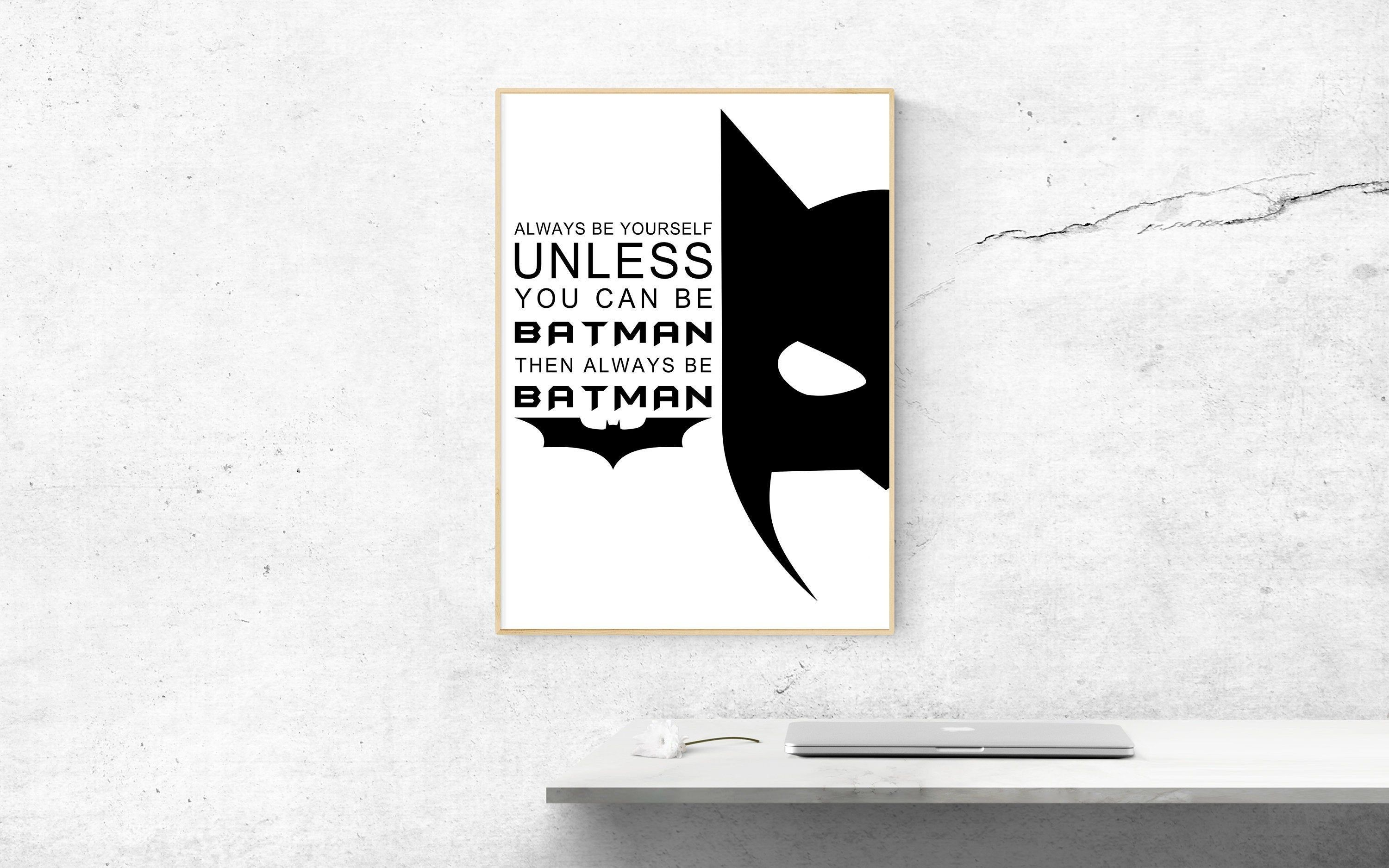 Always Be Yourself Unless You Can Be Batman Printable Wall Art